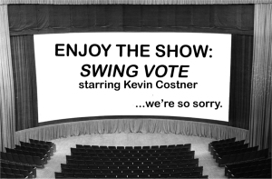 What in God's name would make us reference Swing Vote? Read Arts and find out.